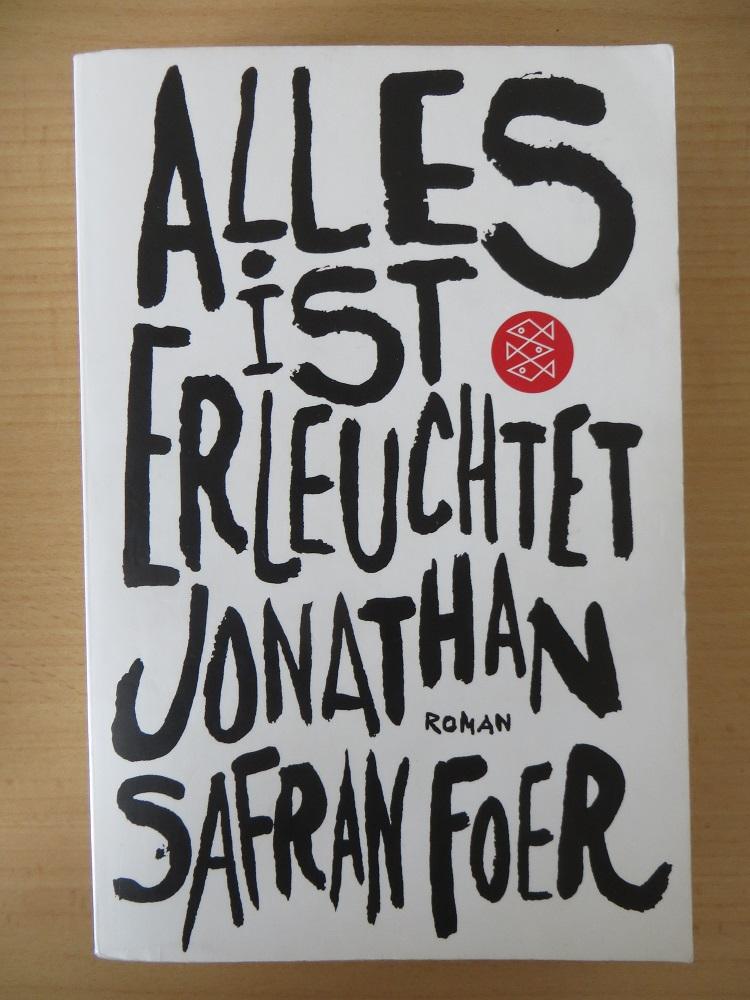 Jonathan Safran Foer - Alles ist erleuchtet